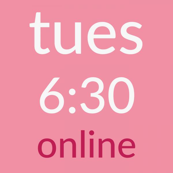 tues 6:30am online
