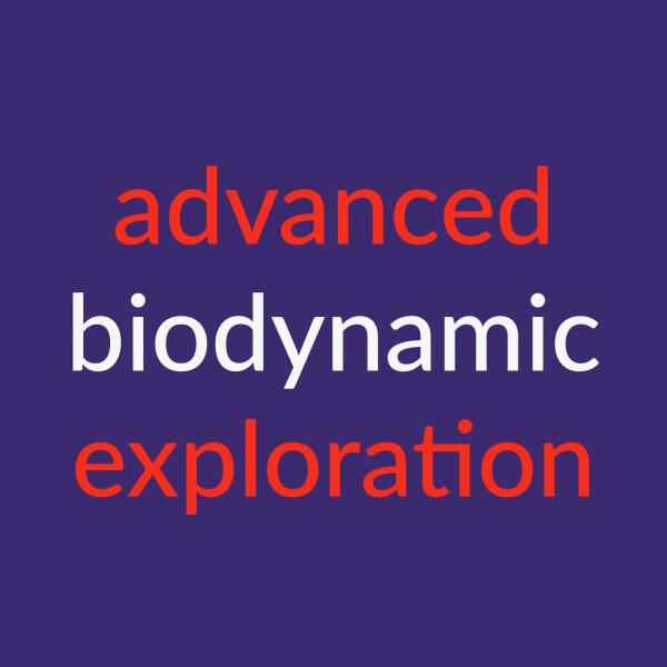 advanced biodynamic exploration